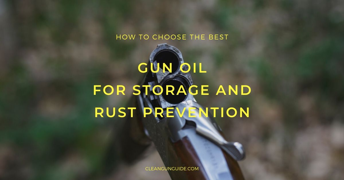 Best Gun Oil for Storage and Rust Prevention