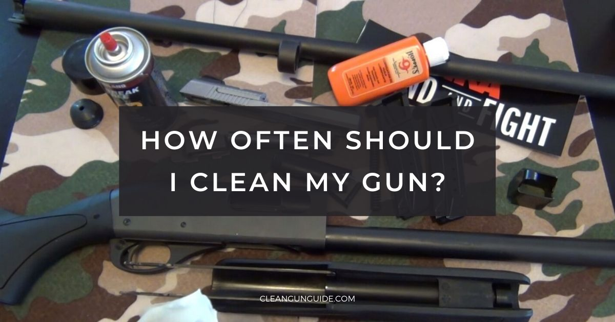 How Often Should I Clean My Gun