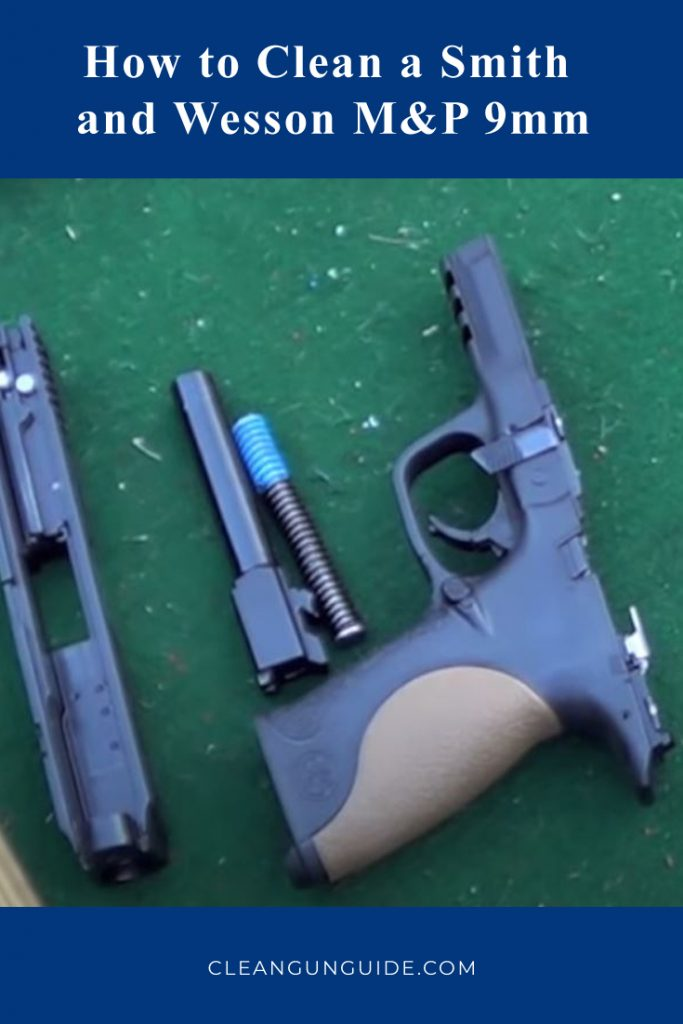 How to Clean a Smith and Wesson M&P 9mm-1-1