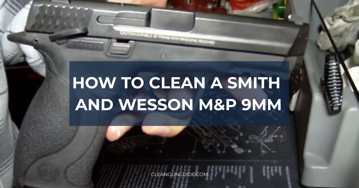 How to Clean a Smith and Wesson M&P 9mm-1