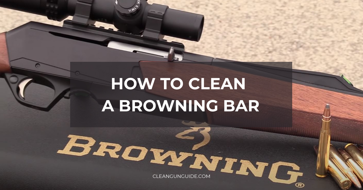 How to Clean a Browning BAR