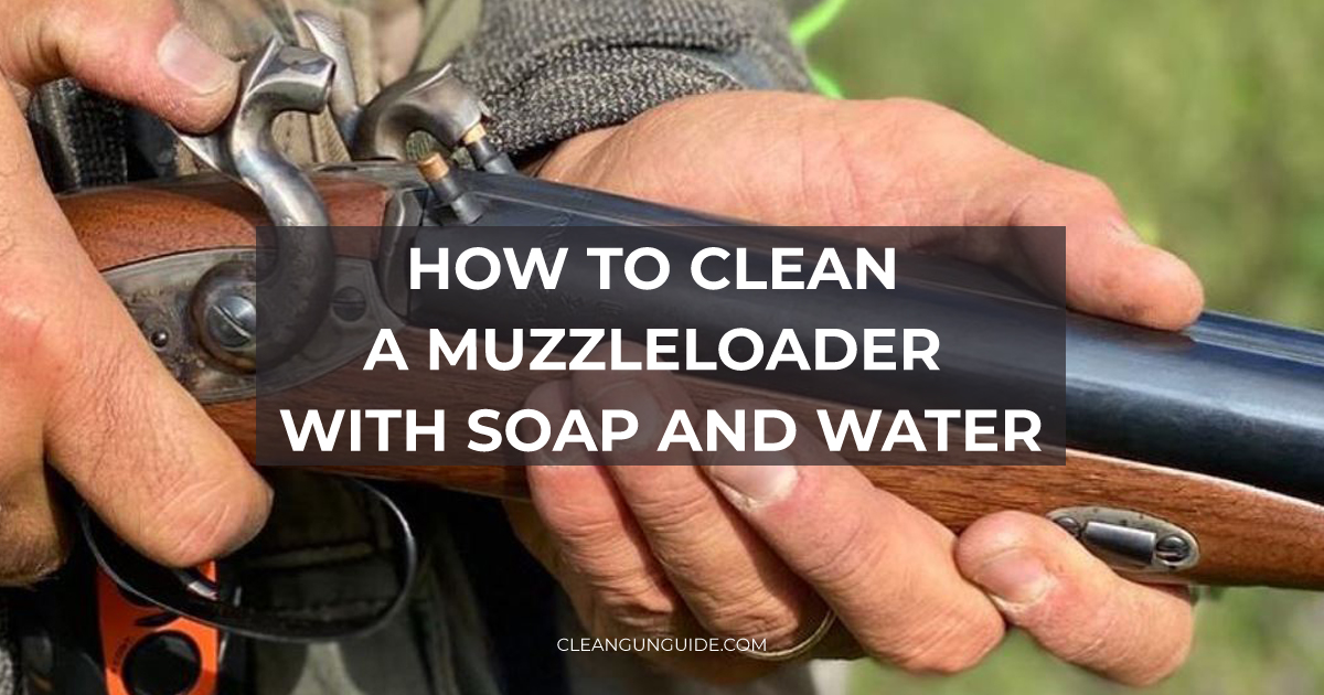 How to Clean a Muzzleloader with Soap and Water-1