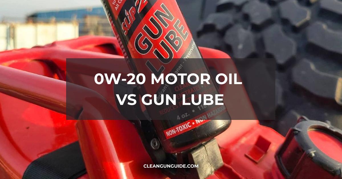 0W-20 Motor Oil Vs Gun Lube