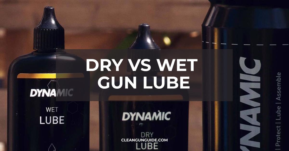 Dry vs Wet Gun Lube