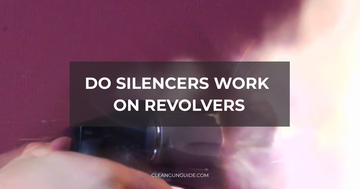 Do Silencers Work on Revolvers