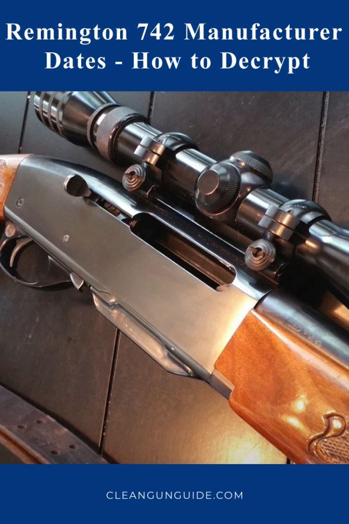 Remington 742 Manufacturer Dates - How to Decrypt-1